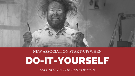 New Association Start Up When Do It Yourself May Not Be